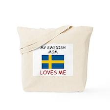 My Swedish Mom Loves Me Tote Bag