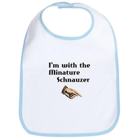 I'm with the Miniature Schnauzer Bib