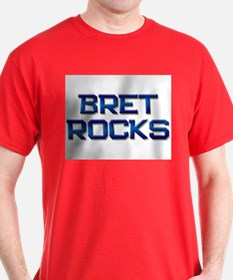 bret rocks T-Shirt