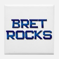 bret rocks Tile Coaster