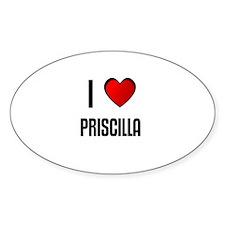 I LOVE PRISCILLA Oval Decal