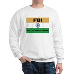 India FBI full blooded Indian Sweatshirt
