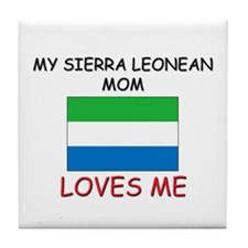 My Sierra Leonean Mom Loves Me Tile Coaster