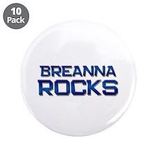 "breanna rocks 3.5"" Button (10 pack)"