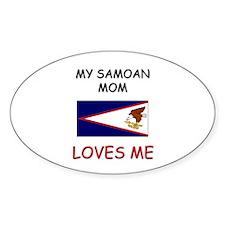 My Samoan Mom Loves Me Oval Decal