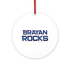 brayan rocks Ornament (Round)