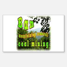 Ban mountaintop removal coal Rectangle Decal