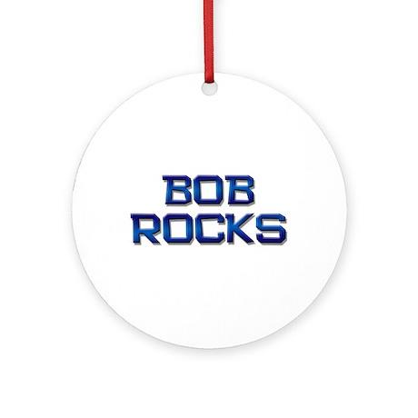 bob rocks Ornament (Round)
