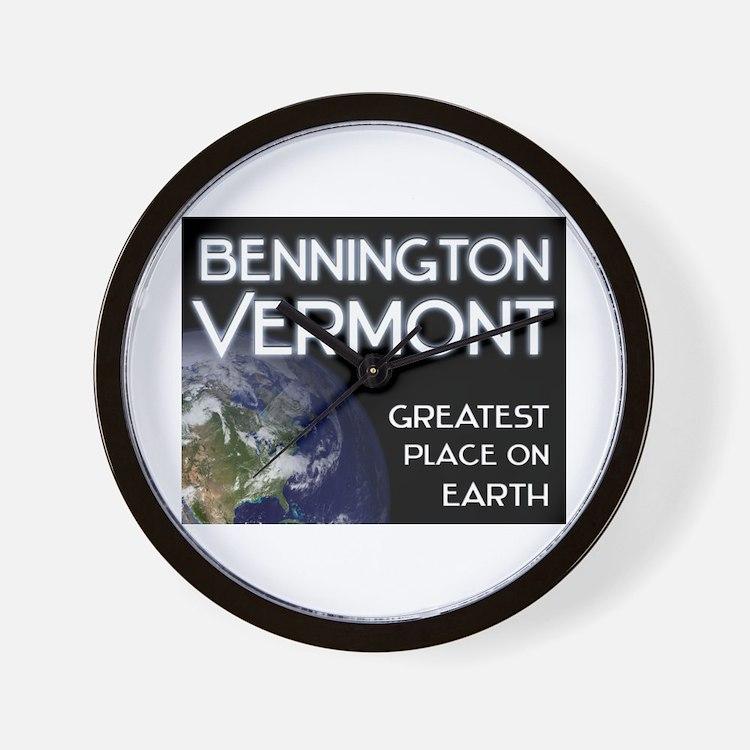 bennington vermont - greatest place on earth Wall