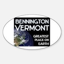 bennington vermont - greatest place on earth Stick