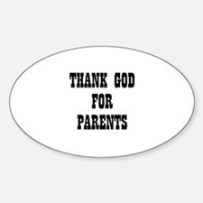 THANK GOD FOR PARENTS Oval Decal