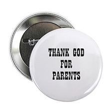 THANK GOD FOR PARENTS Button