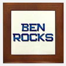 ben rocks Framed Tile