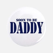 """Soon to be Daddy 3.5"""" Button"""