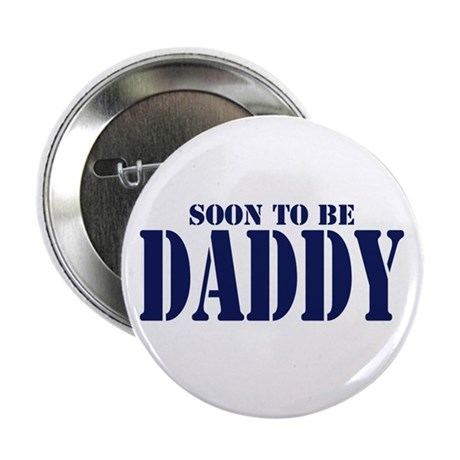 "Soon to be Daddy 2.25"" Button"