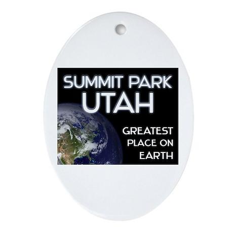 summit park utah - greatest place on earth Ornamen