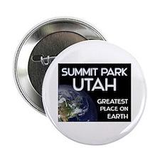 """summit park utah - greatest place on earth 2.25"""" B"""