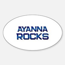 ayanna rocks Oval Decal