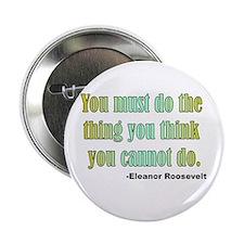 "Eleanor Roosevelt quote 2 2.25"" Button"