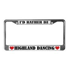 I'd Rather Be Highland Dancing License Frame