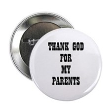 THANK GOD FOR MY PARENTS Button