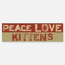 Peace Love Kittens Bumper Bumper Bumper Sticker