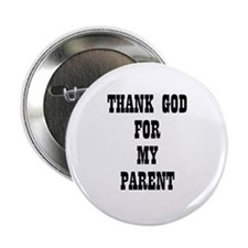 THANK GOD FOR MY PARENT Button