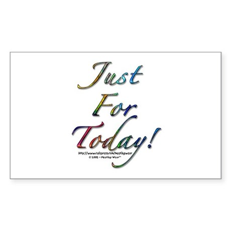 """Just for today"" Rectangle Sticker"