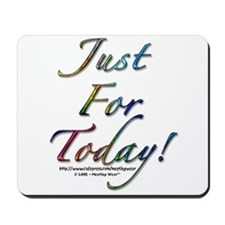 """""""Just for today"""" Mousepad"""