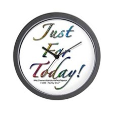 """Just for today"" Wall Clock"