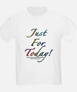 """Just for today"" Kids T-Shirt"
