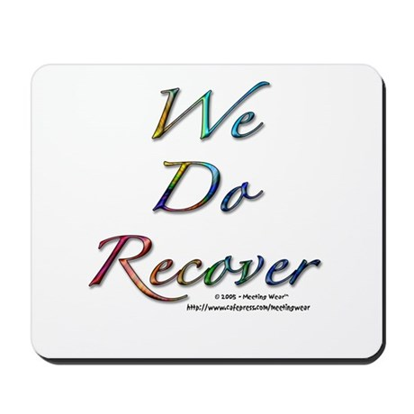 """""""We Do Recover"""" Mousepad"""
