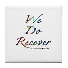 """""""We Do Recover"""" Tile Coaster"""