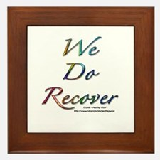 """""""We Do Recover"""" Framed Tile"""