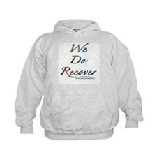 """""""We Do Recover"""" Hoodie"""