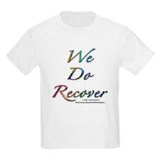 """We Do Recover"" Kids T-Shirt"