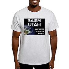 salem utah - greatest place on earth T-Shirt