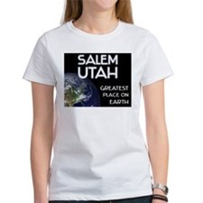 salem utah - greatest place on earth Tee