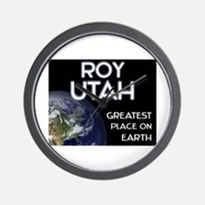roy utah - greatest place on earth Wall Clock