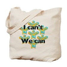 I can't we can Tote Bag