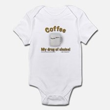 """Coffee, My drug of choice!"" Infant Creeper"