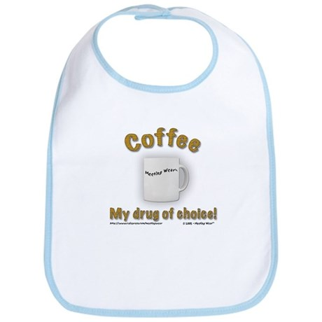 """Coffee, My drug of choice!"" Bib"