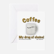 """""""Coffee, My drug of choice!"""" Greeting Cards (Packa"""