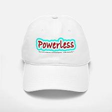 """""""Powerless"""" Baseball Baseball Cap"""