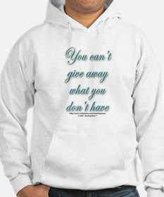 """Can't give away what you don Hoodie"