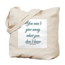 """""""Can't give away what you don Tote Bag"""