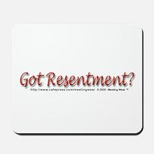 """Got Resentment?"" Mousepad"