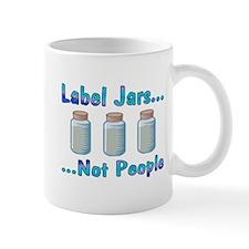 Label Jars... Not People Mug