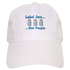 Label Jars... Not People Baseball Cap