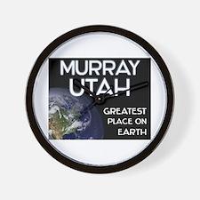 murray utah - greatest place on earth Wall Clock